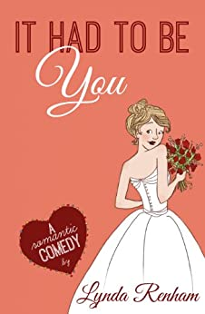 It Had to Be You (Comedy Romance) by [Renham, Lynda]