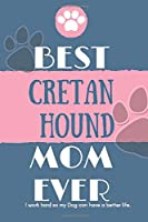 Best  Cretan Hound Mom Ever Notebook  Gift: Lined Notebook  / Journal Gift, 120 Pages, 6x9, Soft Cover, Matte Finish