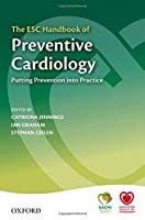The ESC Handbook of Preventive Cardiology: Putting Prevention into Practice (Esc Textbook of Preventive Cardiology)