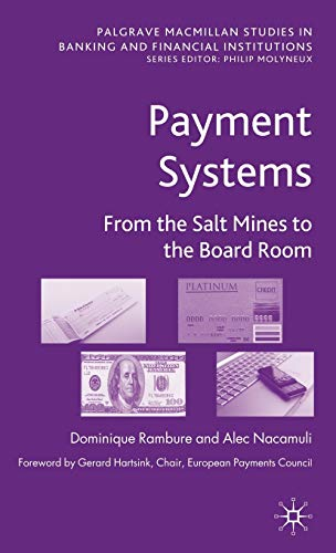 Download Payment Systems: From the Salt Mines to the Board Room (Palgrave Macmillan Studies in Banking and Financial Institutions) 0230202500
