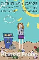 Plastic Probs (Serafina Loves Science!)