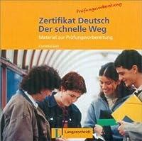 Zertifikat Deutsch Der Schnelle Weg - Level 10: CD
