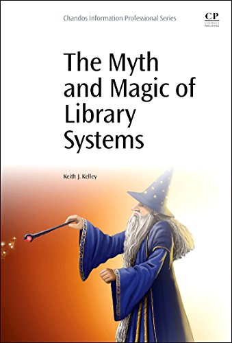 Download The Myth and Magic of Library Systems 0081000766