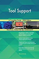 Tool Support A Complete Guide - 2020 Edition