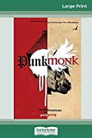 Punk Monk: New Monasticism and the Ancient Art of Breathing (16pt Large Print Edition)