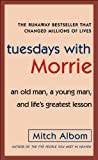 Tuesdays with Morrie: An Old Man, a Young Man, and Life's Greatest Lesson 画像