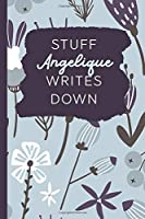 Stuff Angelique Writes Down: Personalized Journal / Notebook (6 x 9 inch) with 110 wide ruled pages inside [Soft Blue]
