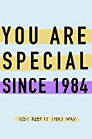 "NOTEBOOK ""YOU ARE SPECIAL SINCE 1984""  MATT FINISH *HIGH QUALITY* 6x9 inches  120 pages"