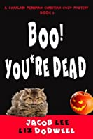 Boo! You're Dead: A Chaplain Merriman Christian Cozy Mystery (Book 3) [並行輸入品]