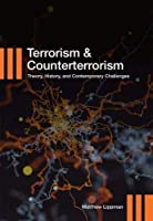 Terrorism and Counterterrorism: Theory, History, and Contemporary Challenges