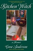 Kitchen Witch: A Memoir (Shamanism Paganism Druidry)