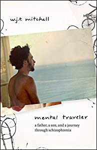 Mental Traveler: A Father, a Son, and a Journey through Schizophrenia (English Edition)
