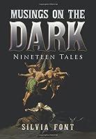 Musings on the Dark: Nineteen Tales
