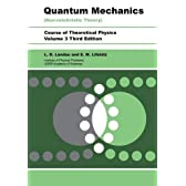 Quantum Mechanics (Non-Relativistic Theory) Course of Theoretical Physics , Volume 3, Third Edition