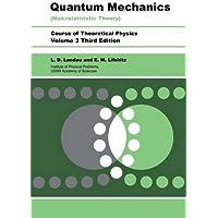 Quantum Mechanics (Non-Relativistic Theory) Course of Theoretical Physics , Volume 3, Third Edition