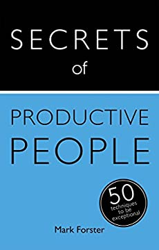 Secrets of Productive People: 50 Techniques To Get Things Done: Teach Yourselfの書影