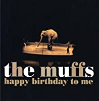 Happy Birthday To Me by Muffs (1997-05-20)