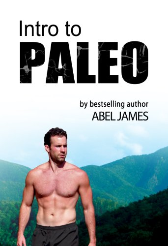 Download Intro to Paleo: Quick-Start Diet Guide to Burn Fat, Lose Weight, and Build Muscle (English Edition) B0089F60FW