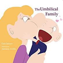 The Umbilical Family: Start a loving conversation about Adoption, Egg Donation, Step-parenting, Same Sex Parenting, and more.