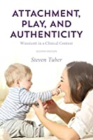 Attachment, Play and Authenticity