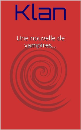 Klan: Une nouvelle de vampires... (French Edition)