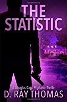 The Statistic: A Douglas Gage Vigilante Thriller (Take It Back)