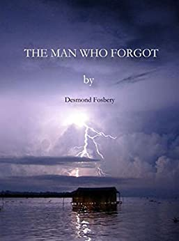 The Man Who Forgot (Charlie Foster Book 2) by [Fosbery, Desmond]
