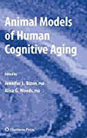 Animal Models of Human Cognitive Aging (Aging Medicine)