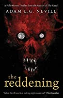The Reddening: A Folk-Horror Thriller from the Author of The Ritual.