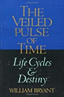 The Veiled Pulse of Time: An Introduction to Biographical Cycles and Destiny (Spirituality and Social Renewal)