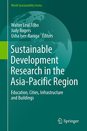 Sustainable Development Research in the Asia-Pacific Region: Education, Cities, Infrastructure and Buildings (World Sustainability Series)