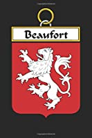 Beaufort: Beaufort Coat of Arms and Family Crest Notebook Journal (6 x 9 - 100 pages)