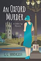 An Oxford Murder: A Golden Age Mystery (The Catherine Tregowyn Mysteries)