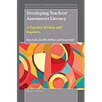Developing Teachers' Assessment Literacy: A Tapestry of Ideas and Inquiries (Transgressions: Cultural Studies and Education)