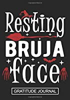 Resting Bruja Face - Gratitude Journal: Halloween Witch Face Gratitude Journal/ Women's Witch Gratitude journal/Halloween Journal Gift/Witch hat Journal/Blank Lined Journal Notebooks
