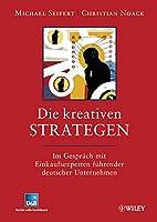 Die Kreativen Strategen: Im Gesprach mit Einkaufsexperten Fuhrender Deutscher Unternehmen