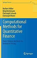 Computational Methods for Quantitative Finance: Finite Element Methods for Derivative Pricing (Springer Finance)