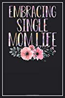 Embracing Single Mom Life: Dot Grid Notebook Journal, 120 Pages, Size 6x9 inches, White blank Paper
