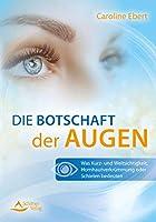 Die Botschaft der Augen: Was Kurz- und Weitsichtigkeit, Hornhautverkruemmung oder Schielen bedeuten