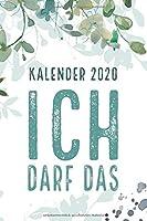 """Kalender 2020 – mit dem klaren Statement """"ICH DARF DAS"""": Kalender 2020 I A5 I 116 Seiten I 12 Monate I Wochenkalender I Jahresplaner I Notizseiten I Timer I Organizer"""