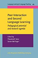 Peer Interaction and Second Language Learning: Pedagogical Potential and Research Agenda (Language Learning & Language Teaching)