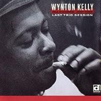 Wynton Kelly - Last Trio Session [Japan CD] PCD-20229 by Wynton Kelly