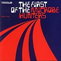 First of the Microbe Hunters (Limited Ed by Stereolab (2000-07-12)