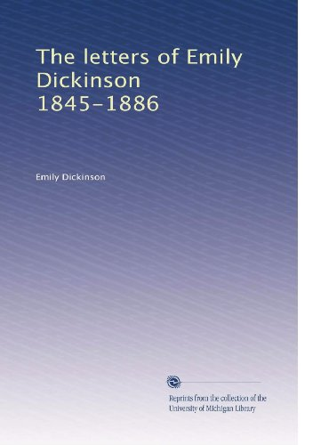 Download The letters of Emily Dickinson 1845-1886 B0030DGZSK