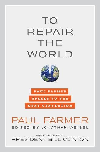 Download To Repair the World: Paul Farmer Speaks to the Next Generation (California Series in Public Anthropology) 0520275977