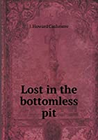 Lost in the Bottomless Pit