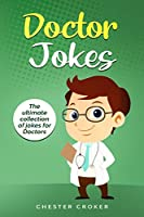 Doctors Jokes: Huge Collection Of Funny Doctor Jokes