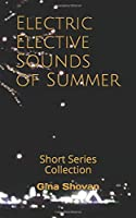 Electric Elective Sounds of Summer: Short Series Collection
