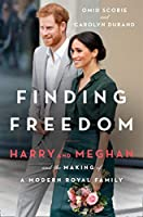 Finding Freedom: Harry and Meghan and the Making of a Modern Royal Family