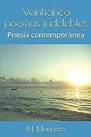 Veinticinco poemas indelebles: Poesía contemporánea (Volumen I)